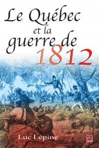 Le Québec et la guerre de 1812