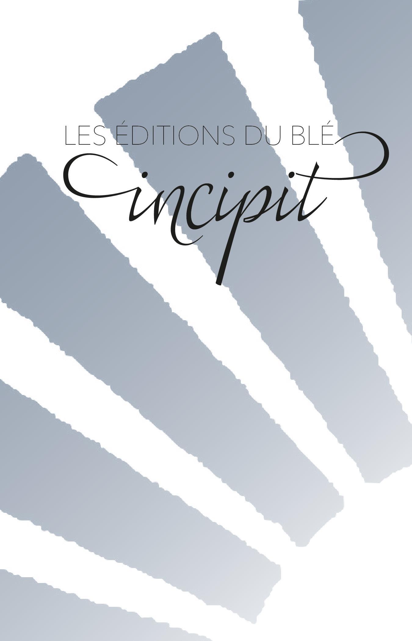Incipit des Éditions du Blé