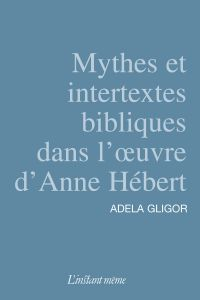 Image de couverture (Mythes et intertextes bibliques dans l'œuvre d'Anne Hébert)