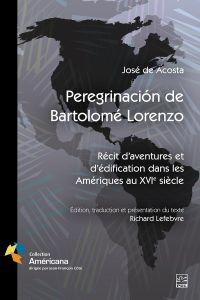 Image de couverture (Peregrinacion de Bartolomé Lorenzo. Récit d'aventures et d'édification dans les Amériques au XVIe siècle)