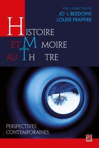 Histoire et mémoire au théâtre  perspectives contemporaines
