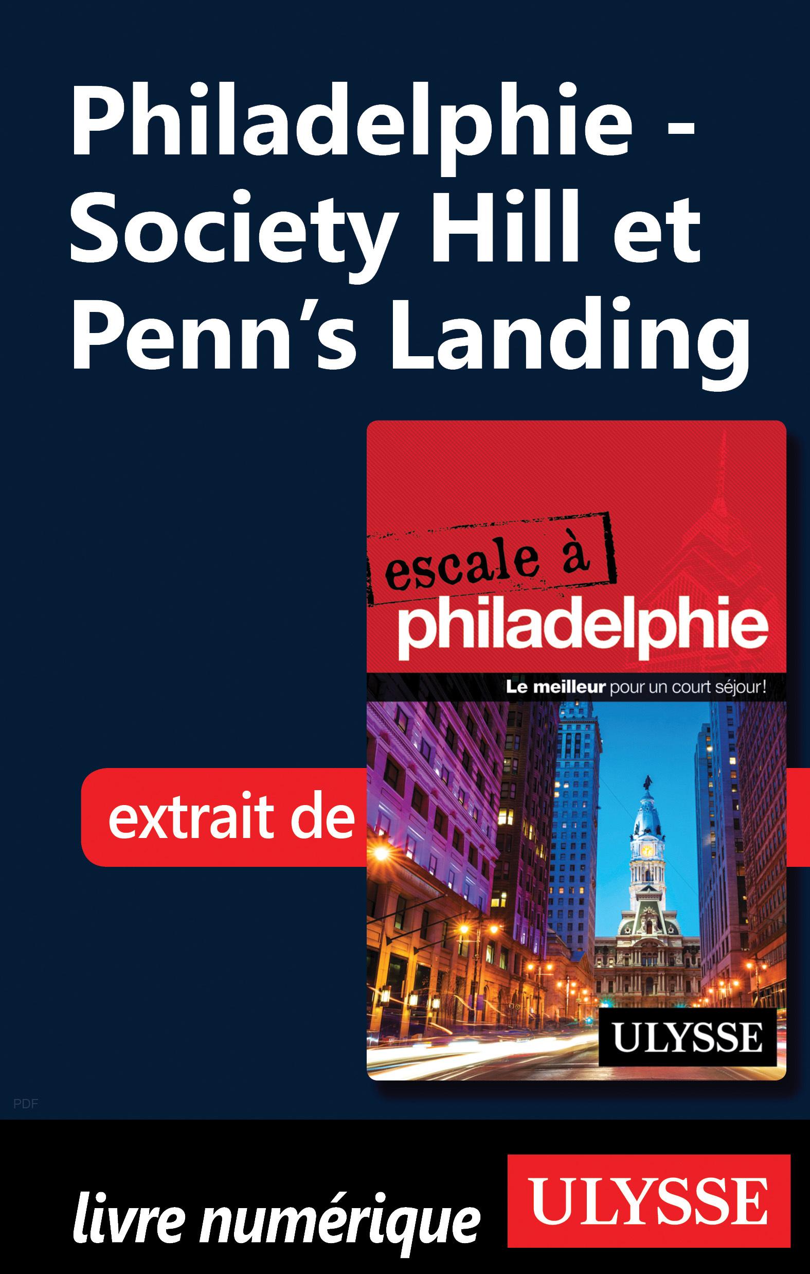 Philadelphie - Society Hill et Penn's Landing