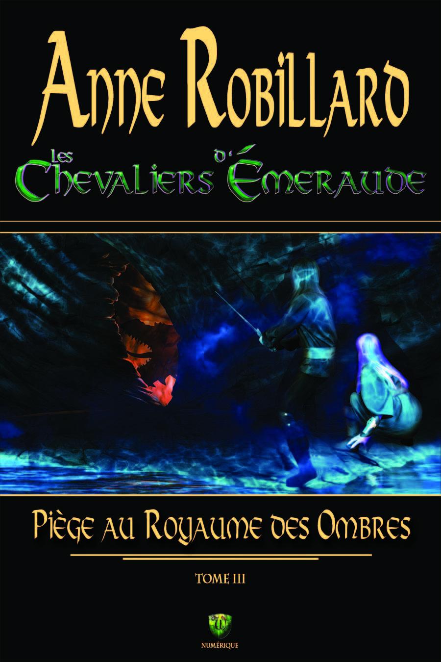 Les Chevaliers d'Émeraude 03 : Piège au royaume des ombres