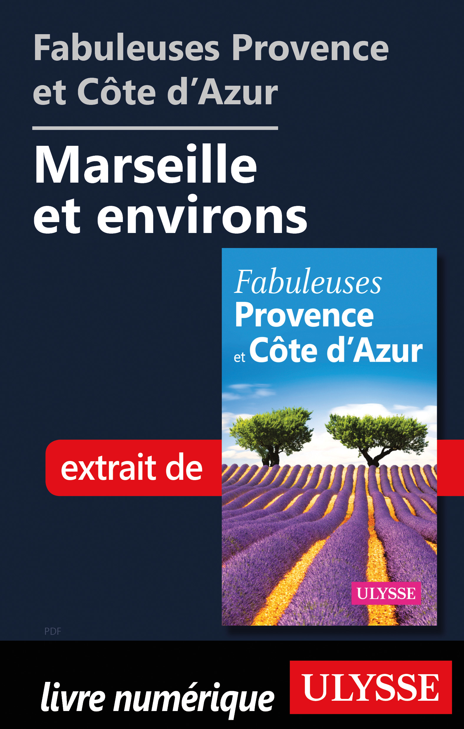 Fabuleuses Provence et Côte d'Azur: Marseille et environs