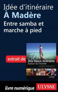 Idée d'itinéraire à Madère - Entre samba et marche à pied