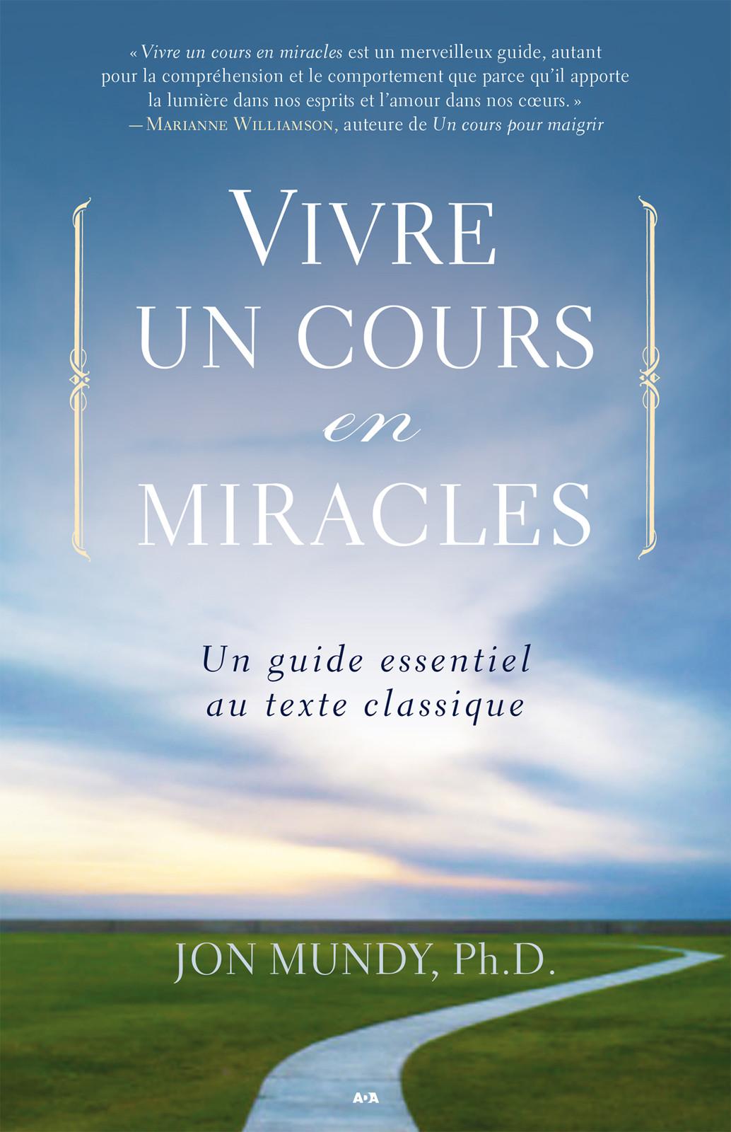 Vivre un cours en miracles, Un guide essentiel au texte classique