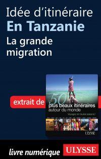 Idée d'itinéraire en Tanzanie - la grande migration