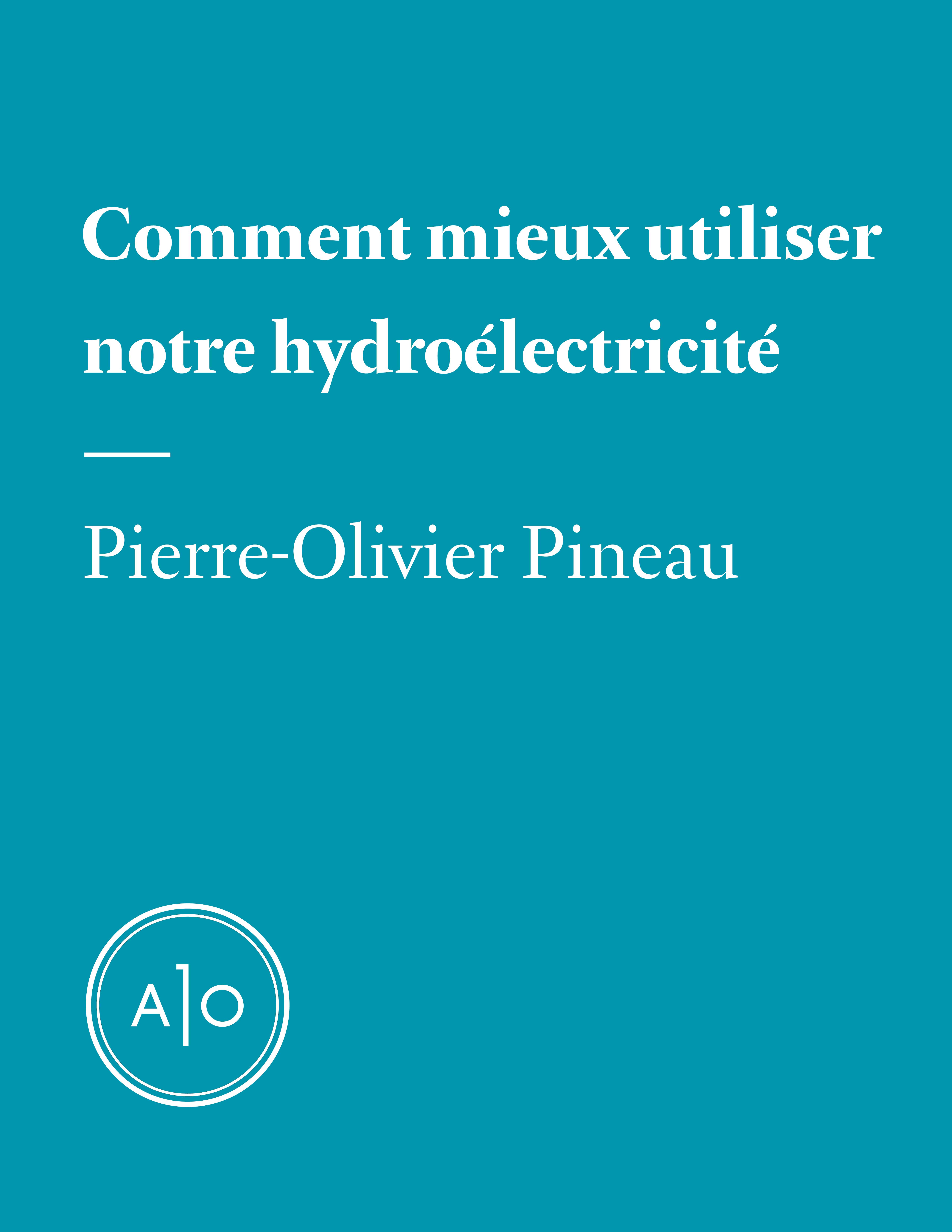 Comment mieux utiliser notre hydroélectricité