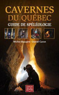Cavernes du Québec - Guide ...