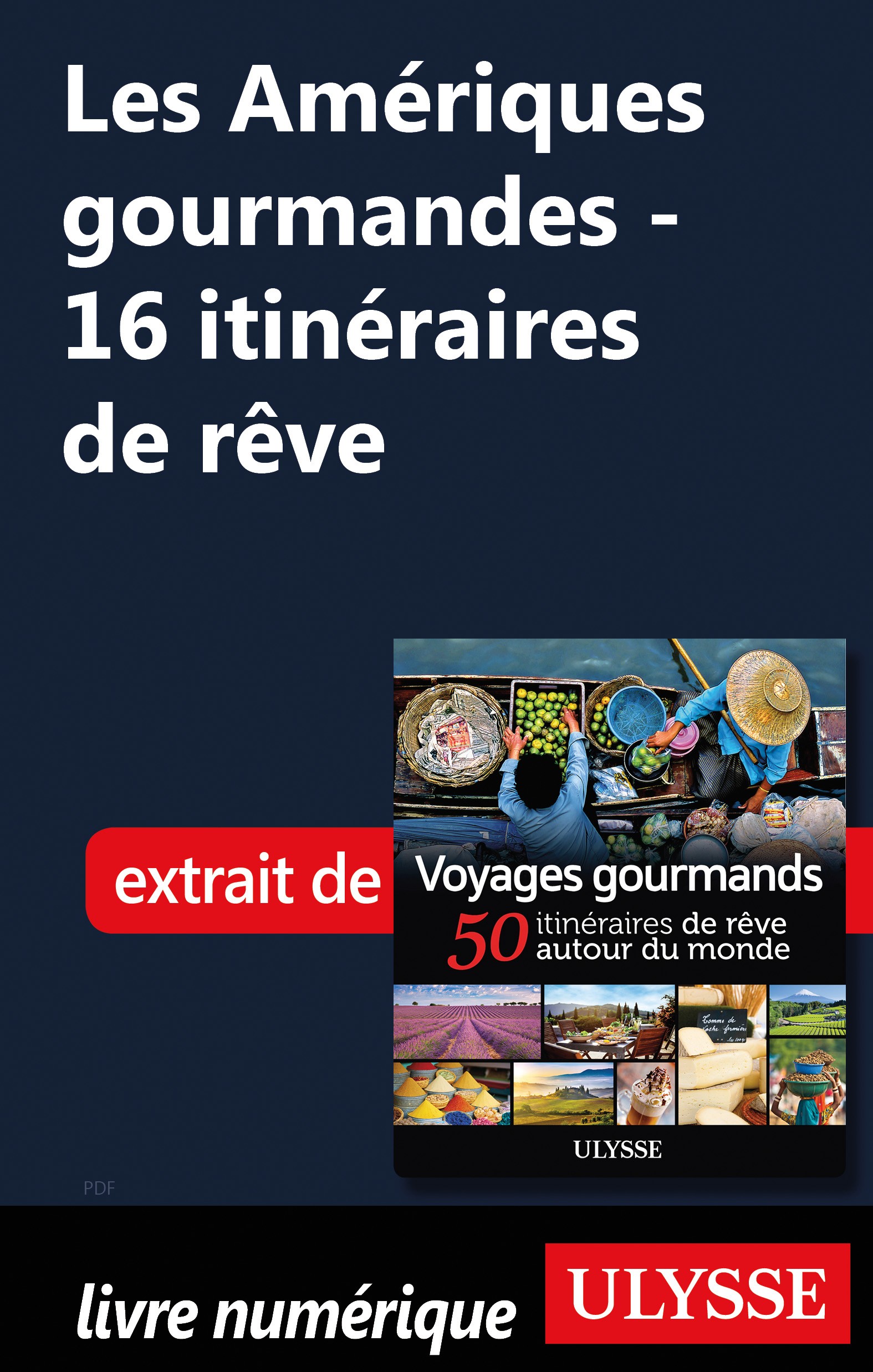 Les Amériques gourmandes - 16 itinéraires de rêve