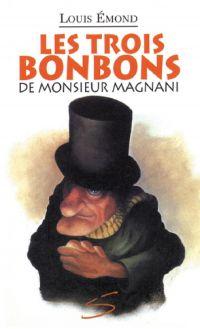 Les trois bonbons de monsieur Magnani
