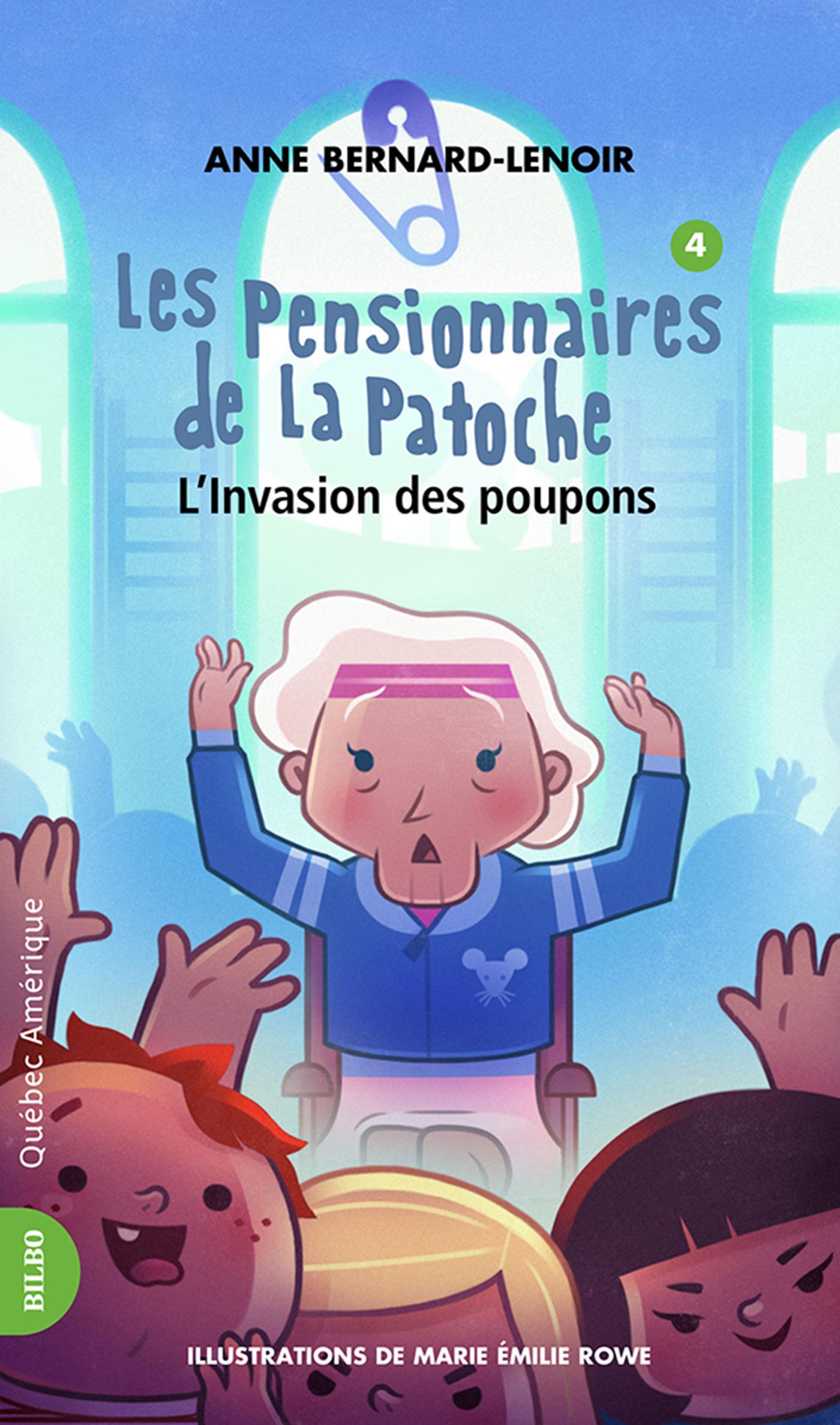 Les Pensionnaires de La Patoche 4 - L'Invasion des poupons