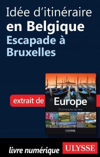 Idée d'itinéraire en Belgique - Escapade à Bruxelles