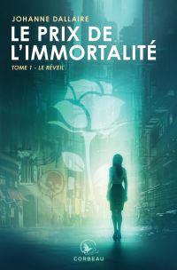 Le prix de l'immortalité - Le réveil