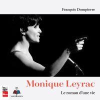 Monique Leyrac: le roman d'une vie