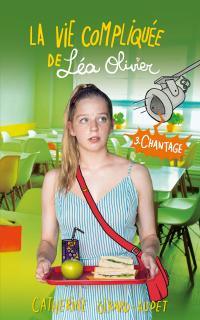 Cover image (La vie compliquée de Léa Olivier tome 3: Chantage)