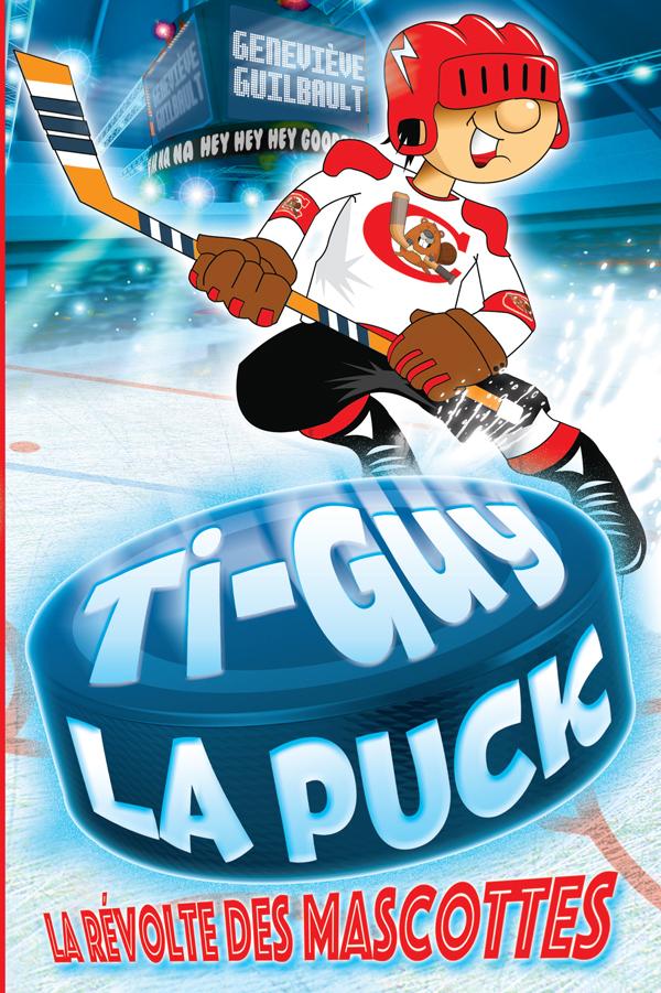 Ti-Guy la puck - La révolte des mascottes 1