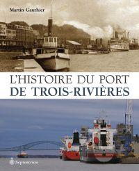 Image de couverture (Histoire du port de Trois-Rivières (L'))