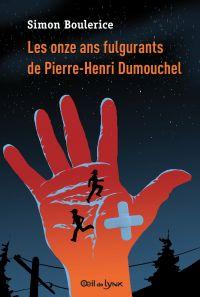 Image de couverture (Les onze ans fulgurants de Pierre-Henri Dumouchel)
