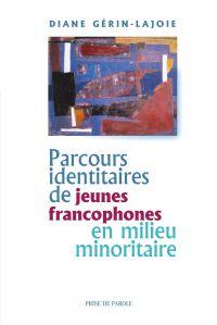 Parcours identitaires de jeunes francophones en milieu minoritaire