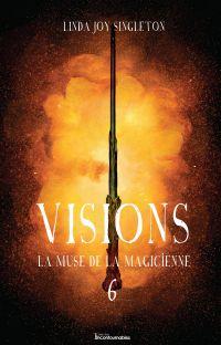 Visions - La muse de la magicienne