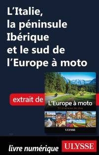 L'Italie, la péninsule Ibérique et le sud de l'Europe à moto
