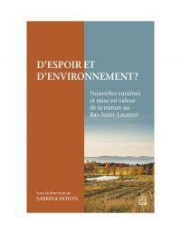 Image de couverture (D'espoir et d'environnement? Nouvelles ruralités et mise en valeur de la nature au Bas-Saint-Laurent)