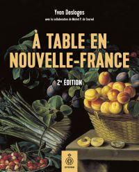 À table en Nouvelle-France,...