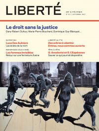 Revue Liberté 317 - Le droit sans la justice