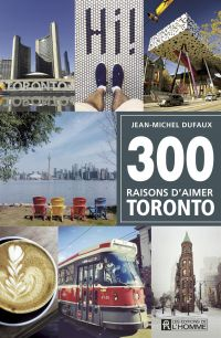 Book cover of 300 raisons d'aimer Toronto.
