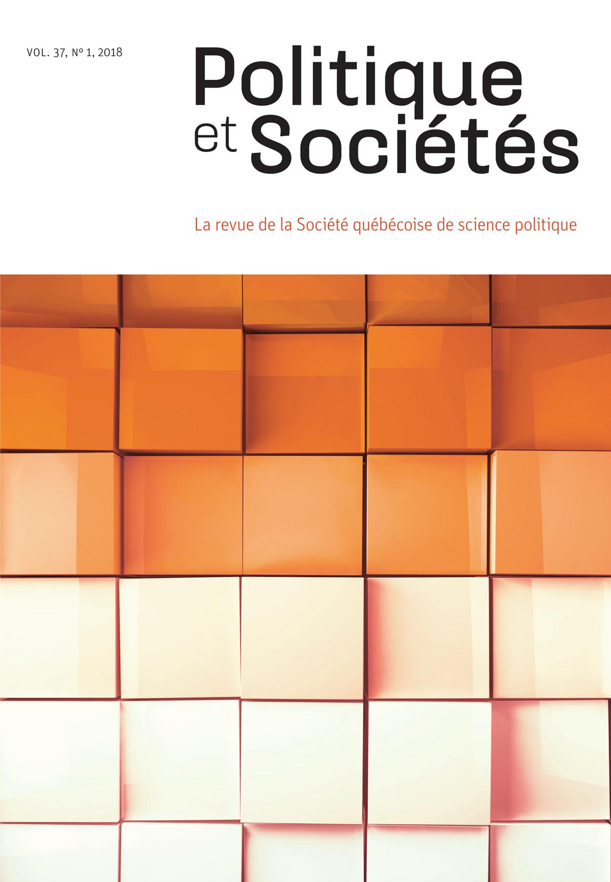 Politique et Sociétés. Vol. 37 No. 1,  2018