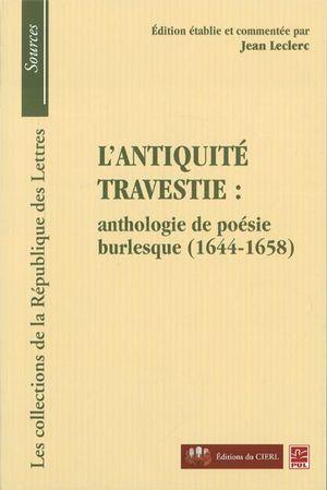 L'antiquité travestie: anthologie de poésie burlesque...