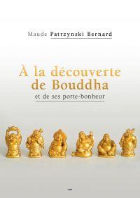 À la découverte de Bouddha ...