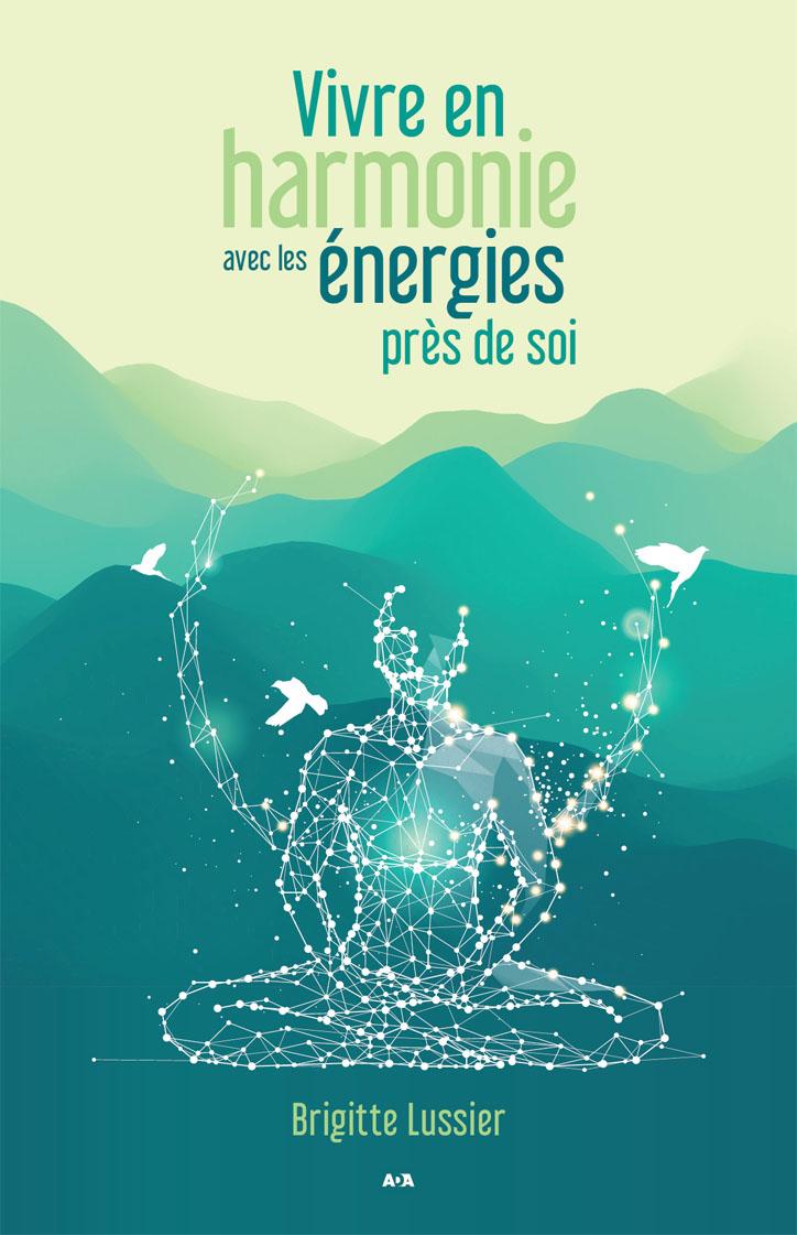Vivre en harmonie avec les énergies près de soi