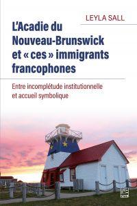 L'Acadie du Nouveau-Brunswi...