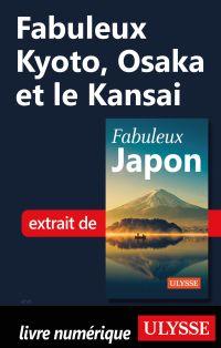 Fabuleux Kyoto, Osaka et le Kansai