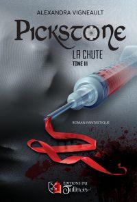 PICKSTONE – La Chute - Tome...