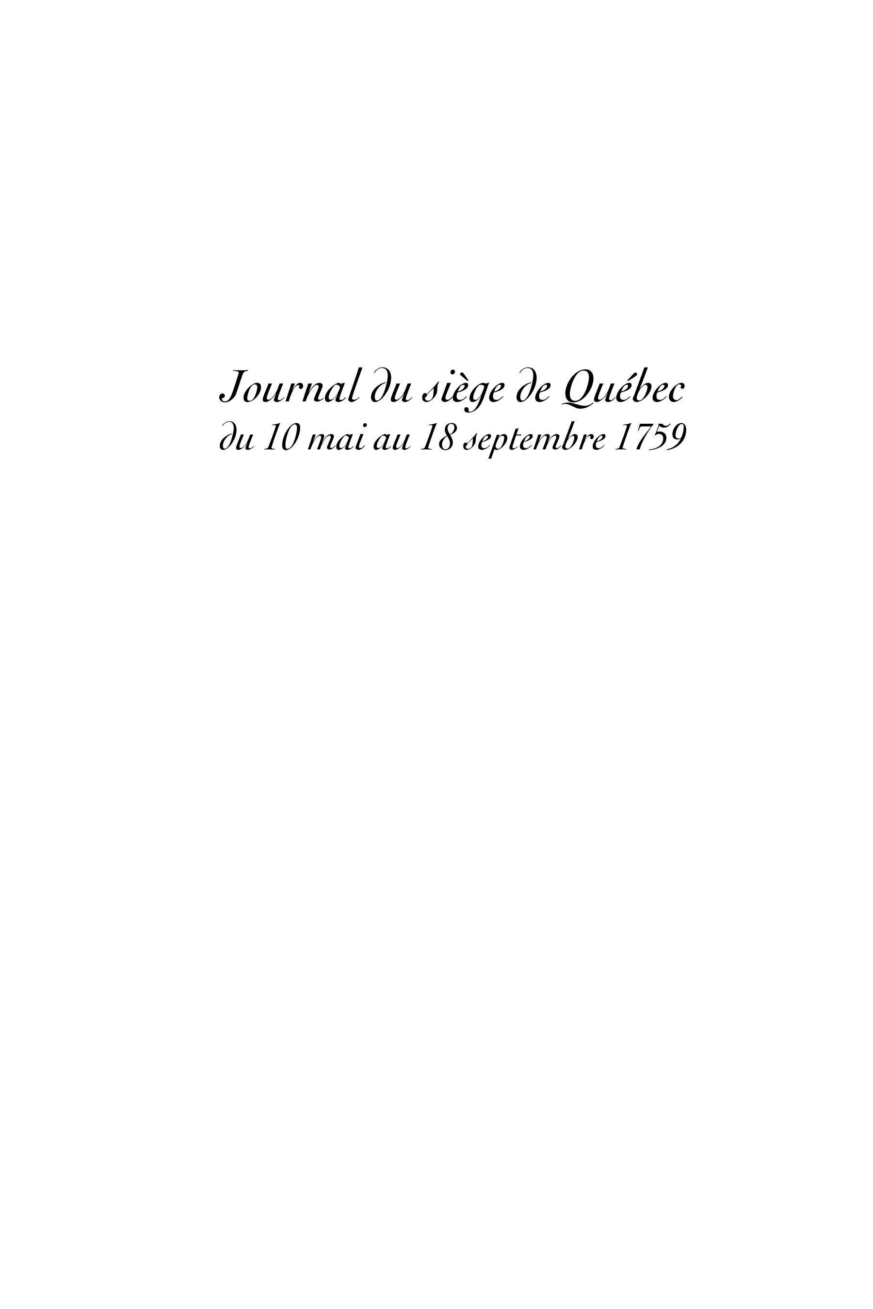 Journal du siège de Québec : Du 10 mai au 18 septembre 1759
