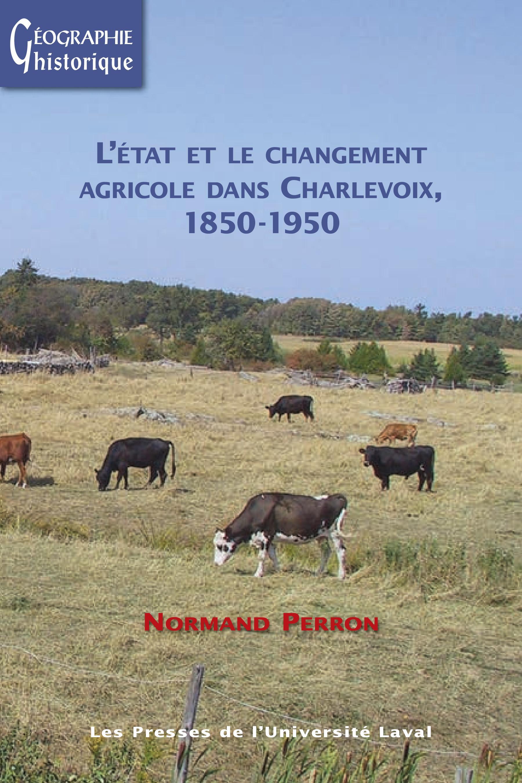 Etat et le changement agricole dans Chalevoix, 1850-1950