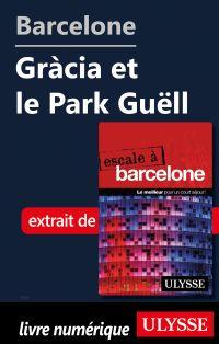 Barcelone - Gràcia et le Pa...