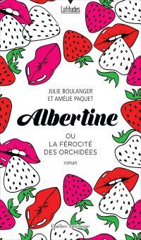 Albertine ou La férocité de...