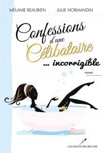 Confessions d'une célibataire 02  ... incorrigible