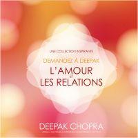 L'amour et les relations - demandez à Deepak