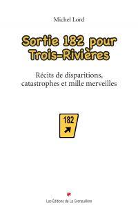 Sortie 182 pour Trois-Rivières