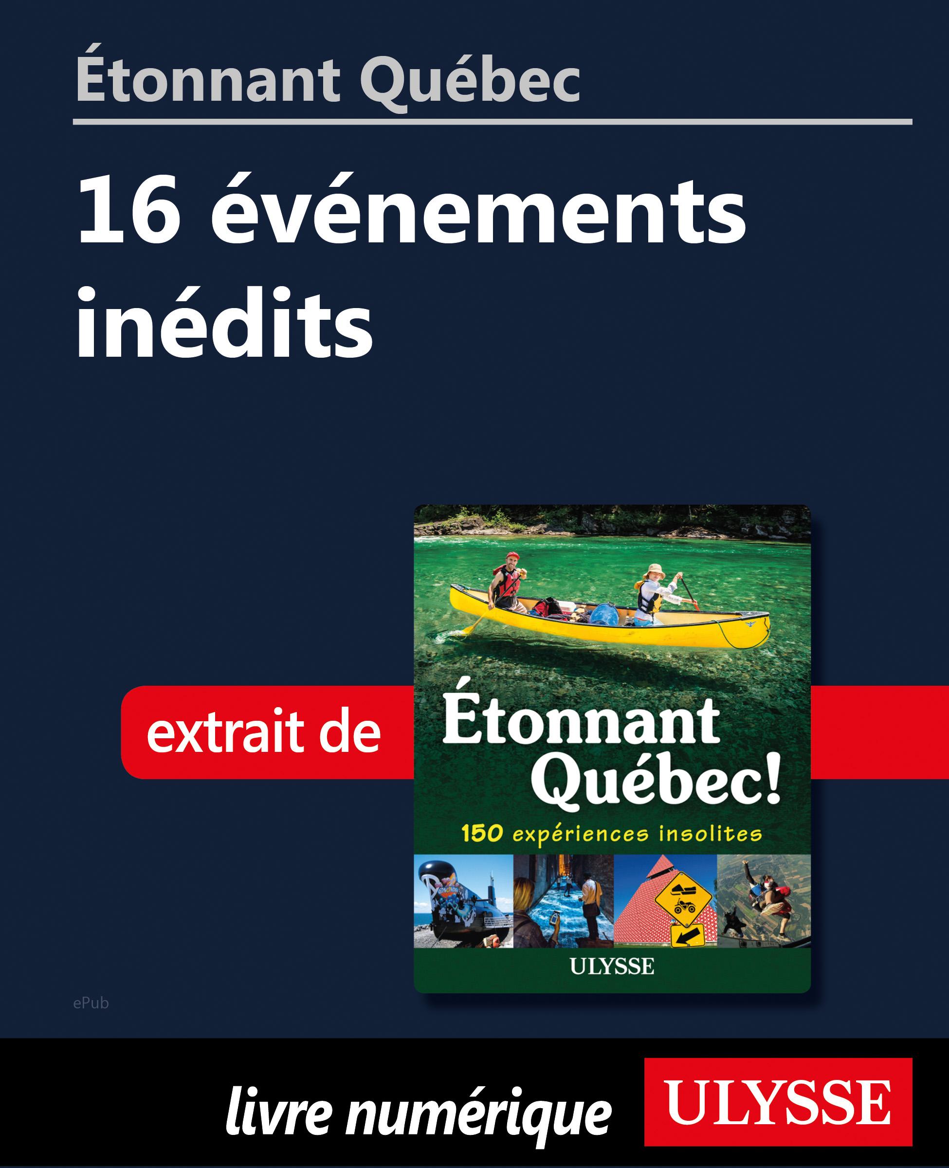 Étonnant Québec: 16 événeme...