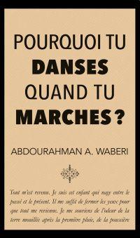 Pourquoi tu danses quand tu marches?
