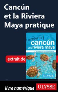 Cancún et la Riviera Maya p...
