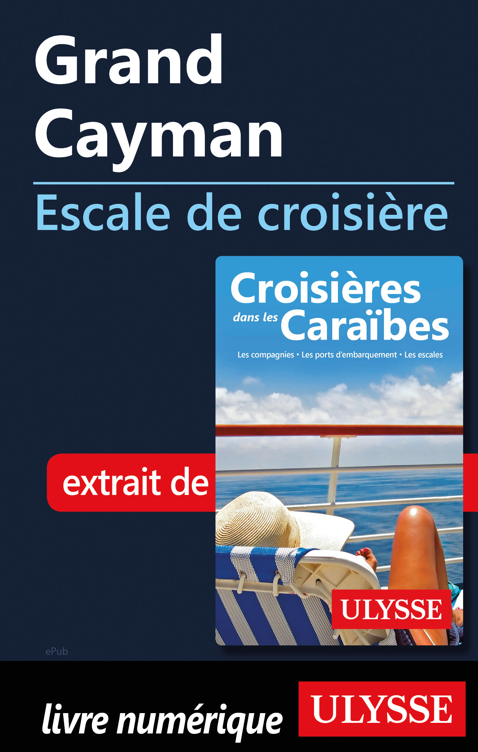 Grand Cayman - Escale de cr...