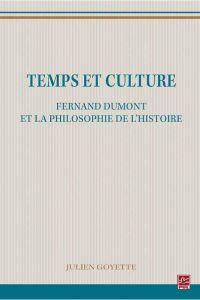 Temps et culture : Fernand Dumont et la philosophie de l'histoire