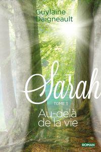 Sarah 03 : Au-delà de la vie